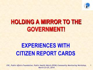 HOLDING A MIRROR TO THE GOVERNMENT!