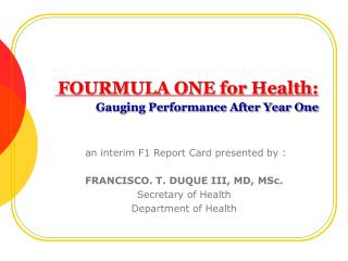 FOURMULA ONE for Health: Gauging Performance After Year One