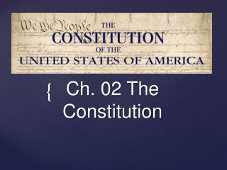 Ch .  02 The Constitution