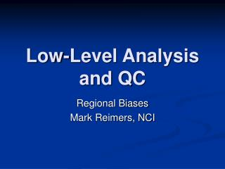 Low-Level Analysis and QC