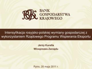 Jerzy Kurella Wiceprezes Zarządu Rytro, 20 maja 2011 r.