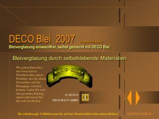 DECO Blei  2007   (Angebote freibleibend) Bleiverglasung einwandfrei, selbst gemacht mit DECO Blei