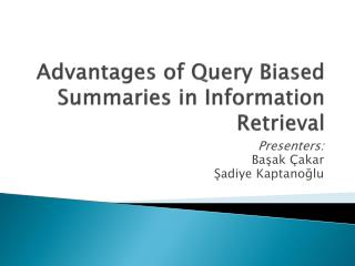 Advantages of Query Biased Summaries in Information Retrieval