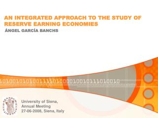 AN INTEGRATED APPROACH TO THE STUDY OF  RESERVE EARNING ECONOMIES