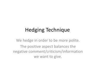 Hedging Technique