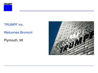 TRUMPF Inc.  Welcomes Bromont Plymouth, MI
