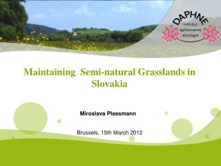 Maintaining Semi - natural G rasslands  in  Slovakia