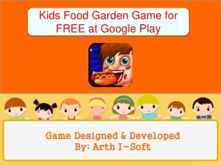 Kids Food Garden Game for FREE at Google Play