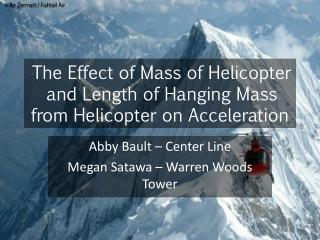The Effect of Mass of Helicopter and Length of Hanging Mass from Helicopter on Acceleration