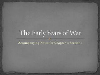 The Early Years of War
