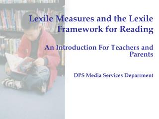 Lexile Measures and the Lexile Framework for Reading