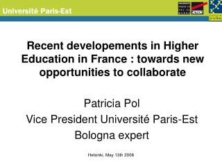Recent developements in Higher Education in France : towards new opportunities to collaborate