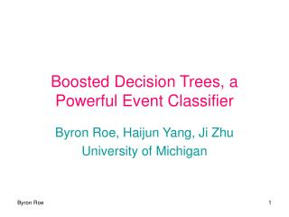 Boosted Decision Trees, a Powerful Event Classifier