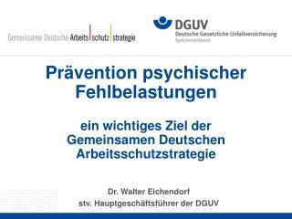 Dr. Walter Eichendorf stv. Hauptgeschäftsführer der DGUV