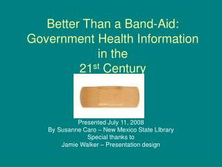 Better Than a Band-Aid: Government Health Information in the  21 st  Century