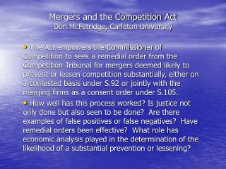 Mergers and the Competition Act Don McFetridge, Carleton University