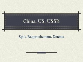 China, US, USSR