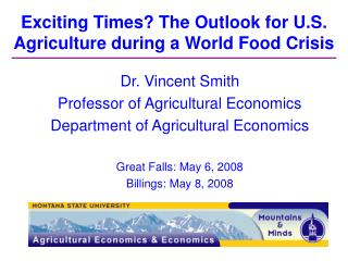 Exciting Times The Outlook for U.S. Agriculture during a World Food Crisis