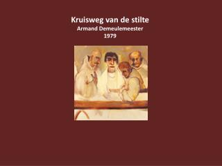 Kruisweg van de stilte Armand  Demeulemeester 1979
