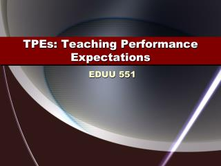 TPEs: Teaching Performance Expectations