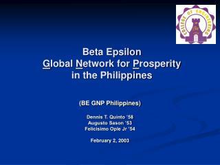 Beta Epsilon  G lobal  N etwork for  P rosperity  in the Philippines