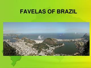 FAVELAS OF BRAZIL