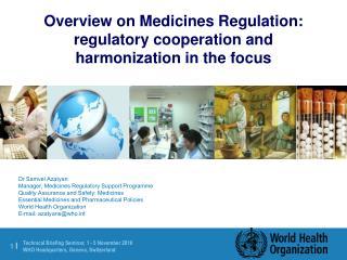 Dr Samvel Azatyan Manager, Medicines Regulatory Support Programme