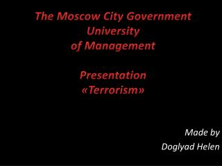 The Moscow City Government University of Management Presentation « T errorism »