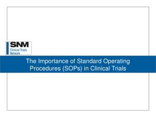 The Importance of Standard Operating Procedures SOPs in Clinical Trials