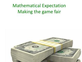 Mathematical Expectation Making the game fair