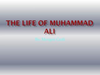The life of Muhammad Ali
