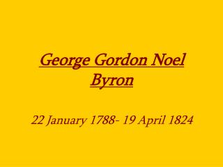George Gordon Noel Byron