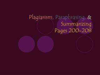 Plagiarism, Paraphrasing, &  Summarizing Pages 200-208