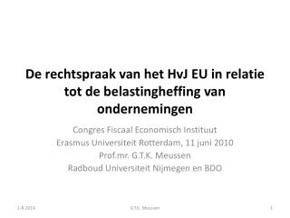 De rechtspraak van het  HvJ  EU in relatie tot de belastingheffing van ondernemingen