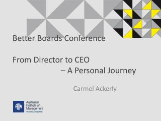 Better Boards Conference From Director to CEO  – A Personal Journey
