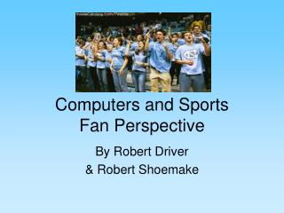Computers and Sports Fan Perspective
