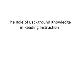 The  Role of Background Knowledge in Reading Instruction