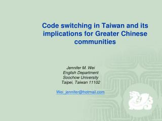 Code switching in Taiwan and its implications for Greater Chinese communities