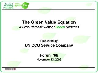 The Green Value Equation A Procurement View of Green Services   Presented by UNICCO Service Company  Forum  06 November