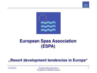 "European Spas Association  (ESPA) ""Resort development tendencies in Europe"""
