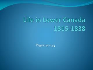 Life in Lower Canada 1815-1838