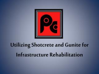 Utilizing Shotcrete and Gunite for Infrastructure Rehabilitation