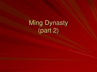 Ming Dynasty (part 2)