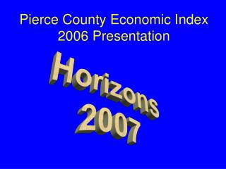 Pierce County  Economic  Index 2006 Presentation