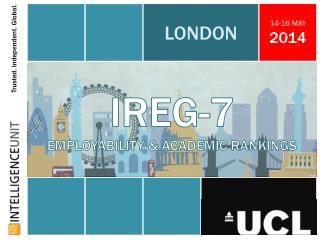 IREG-7 EMPLOYABILITY & ACADEMIC RANKINGS