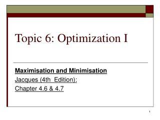 Topic 6: Optimization I