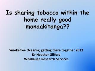 Is sharing tobacco within the home really good  manaakitanga ??