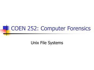 COEN 252: Computer Forensics