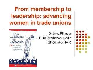 From membership to leadership: advancing women in trade unions