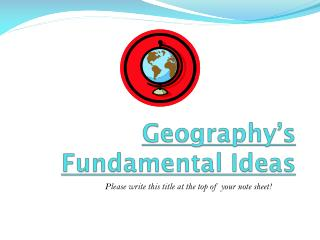 Geography's Fundamental Ideas